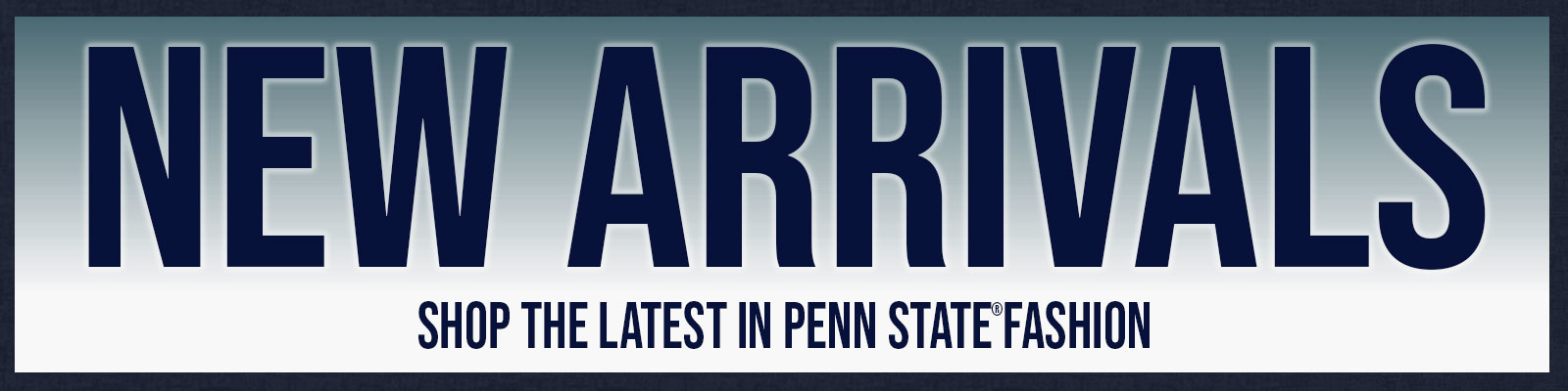 Shop our Newest Penn State Apparel