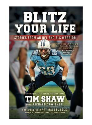 Dexterity Collective - TIM SHAW: Blitz Your Life:Stories from an NFL and ALS Warrior