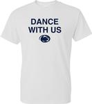 Penn State Dance With Us T-Shirt WHITE